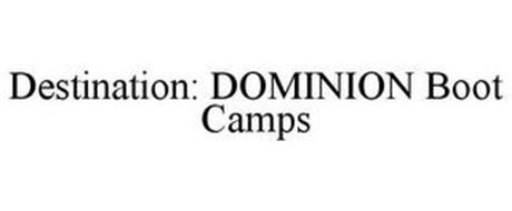 DESTINATION: DOMINION BOOT CAMPS