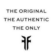 THE ORIGINAL THE AUTHENTIC THE ONLY FF