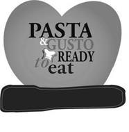 PASTA & GUSTO READY TO EAT