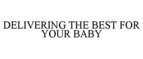 DELIVERING THE BEST FOR YOUR BABY