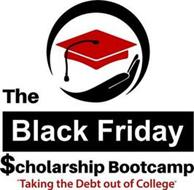 THE BLACK FRIDAY $CHOLARSHIP BOOTCAMP