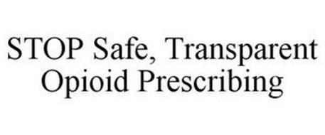 STOP SAFE, TRANSPARENT OPIOID PRESCRIBING