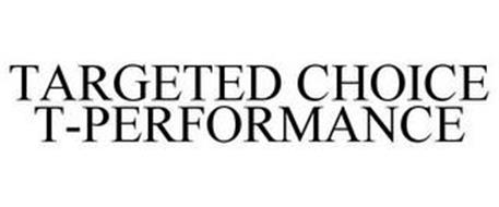 TARGETED CHOICE T-PERFORMANCE