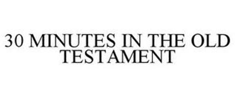 30 MINUTES IN THE OLD TESTAMENT