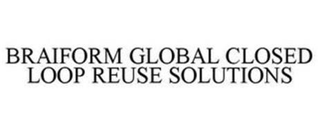 BRAIFORM GLOBAL CLOSED LOOP REUSE SOLUTIONS