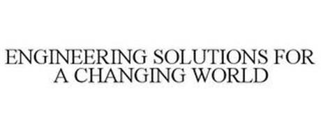 ENGINEERING SOLUTIONS FOR A CHANGING WORLD