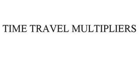 TIME TRAVEL MULTIPLIERS