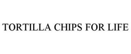 TORTILLA CHIPS FOR LIFE