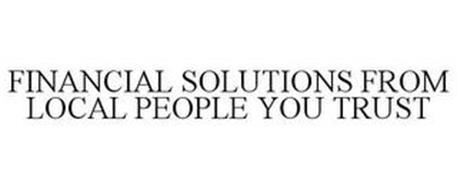 FINANCIAL SOLUTIONS FROM LOCAL PEOPLE YOU TRUST