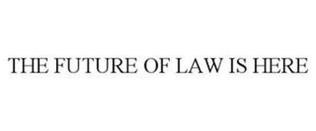 THE FUTURE OF LAW IS HERE