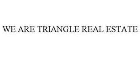 WE ARE TRIANGLE REAL ESTATE