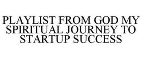 PLAYLIST FROM GOD MY SPIRITUAL JOURNEY TO STARTUP SUCCESS