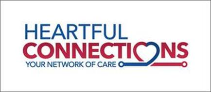 HEARTFUL CONNECTIONS YOUR NETWORK OF CARE