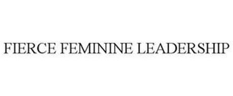FIERCE FEMININE LEADERSHIP