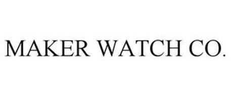 MAKER WATCH CO.
