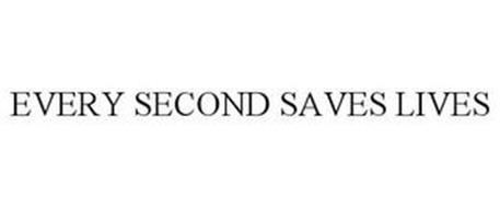 EVERY SECOND SAVES LIVES