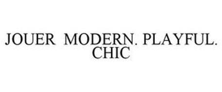 JOUER MODERN. PLAYFUL. CHIC