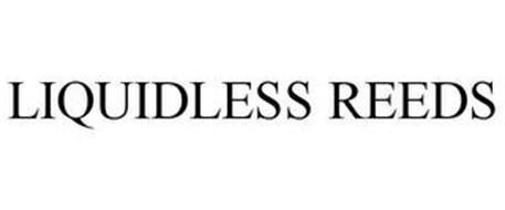 LIQUIDLESS REEDS