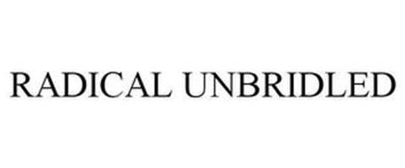 RADICAL UNBRIDLED
