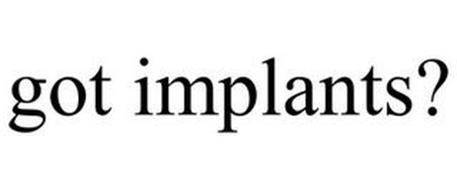 GOT IMPLANTS?