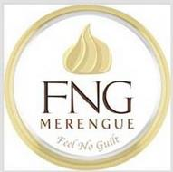 FNG MERENGUE FEEL NO GUILT