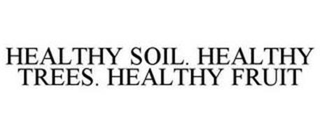 HEALTHY SOIL. HEALTHY TREES. HEALTHY FRUIT