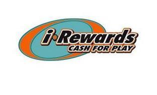 I REWARDS CASH FOR PLAY