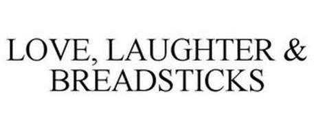 LOVE, LAUGHTER & BREADSTICKS