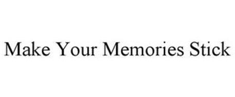 MAKE YOUR MEMORIES STICK