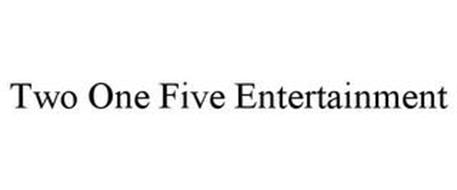 TWO ONE FIVE ENTERTAINMENT