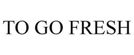 TO GO FRESH