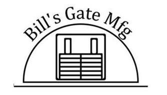 BILL'S GATE MFG