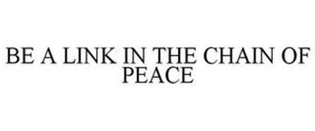 BE A LINK IN THE CHAIN OF PEACE