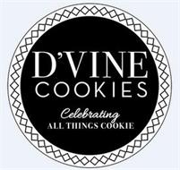 D'VINE COOKIES CELEBRATING ALL THINGS COOKIE