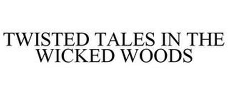 TWISTED TALES IN THE WICKED WOODS