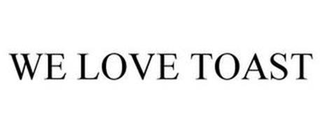 WE LOVE TOAST