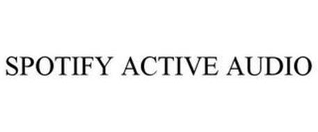 SPOTIFY ACTIVE AUDIO