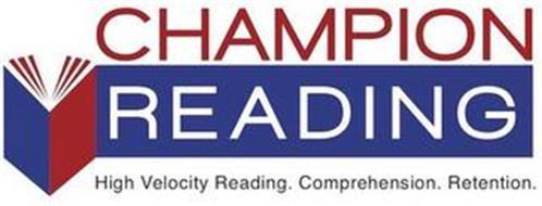 CHAMPION READING HIGH VELOCITY READING. COMPREHENSION. RETENTION.