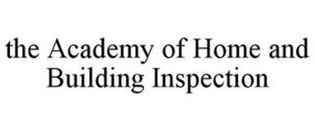 THE ACADEMY OF HOME AND BUILDING INSPECTION