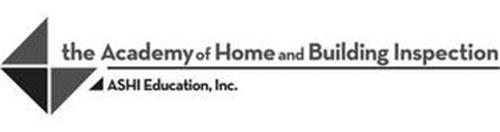 THE ACADEMY OF HOME AND BUILDING INSPECTION ASHI EDUCATION, INC.