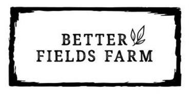BETTER FIELDS FARM