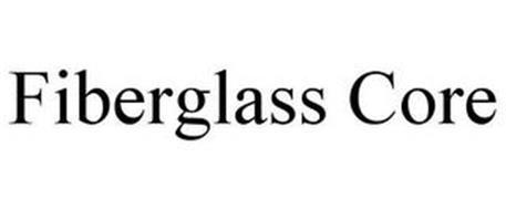 FIBERGLASS CORE