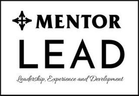 MENTOR LEAD LEADERSHIP, EXPERIENCE AND DEVELOPMENT