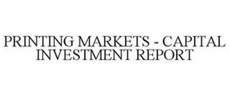 PRINTING MARKETS - CAPITAL INVESTMENT REPORT