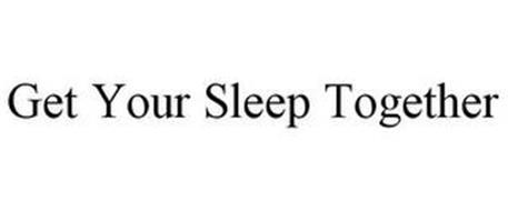 GET YOUR SLEEP TOGETHER