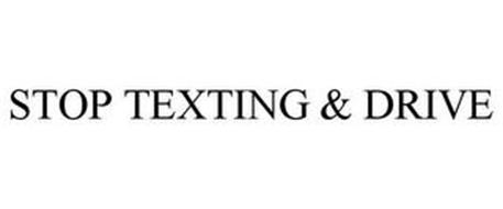 STOP TEXTING & DRIVE