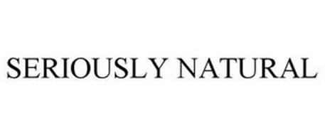 SERIOUSLY NATURAL