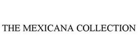 THE MEXICANA COLLECTION
