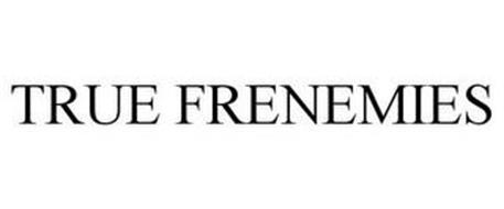 TRUE FRENEMIES
