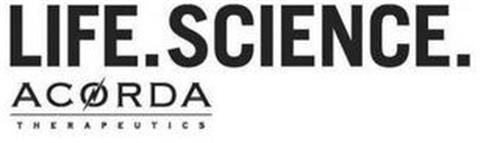 LIFE. SCIENCE. ACORDA THERAPEUTICS